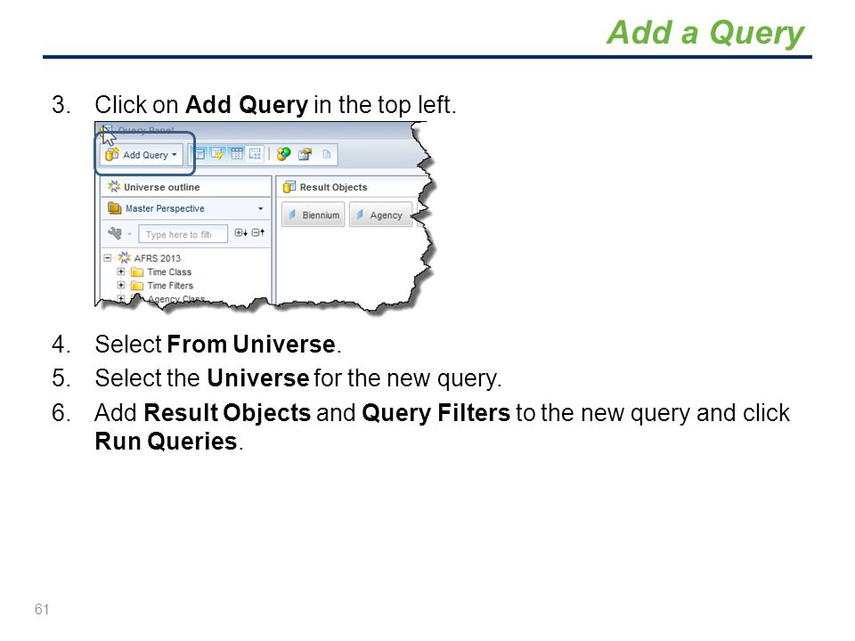 Add a Query Click on Add Query in the top left. Select From Universe.