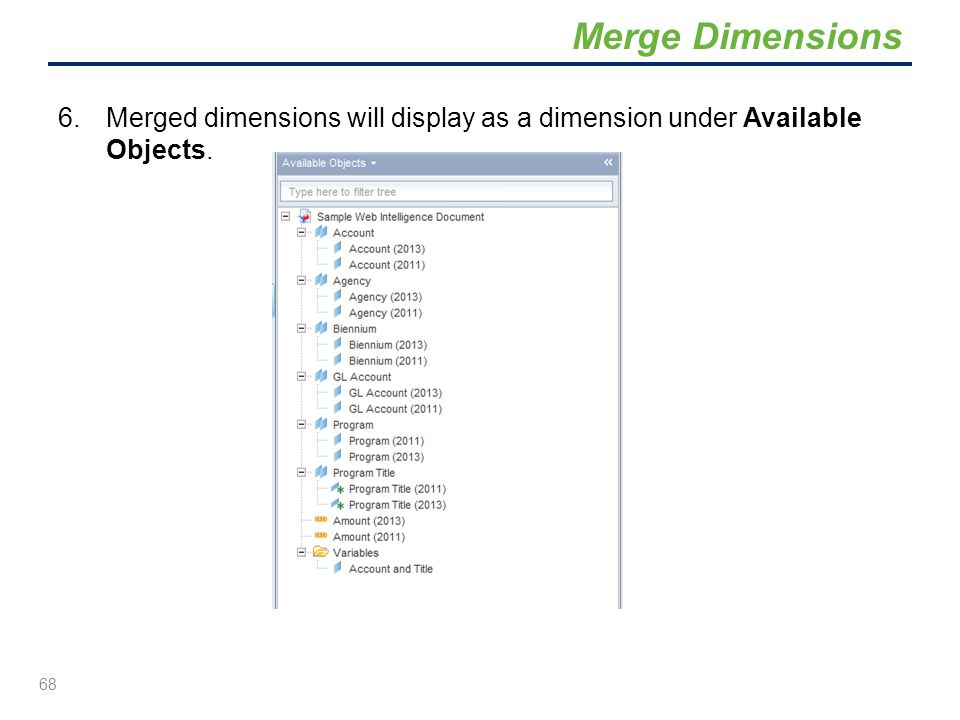 Merge Dimensions Merged dimensions will display as a dimension under Available Objects.