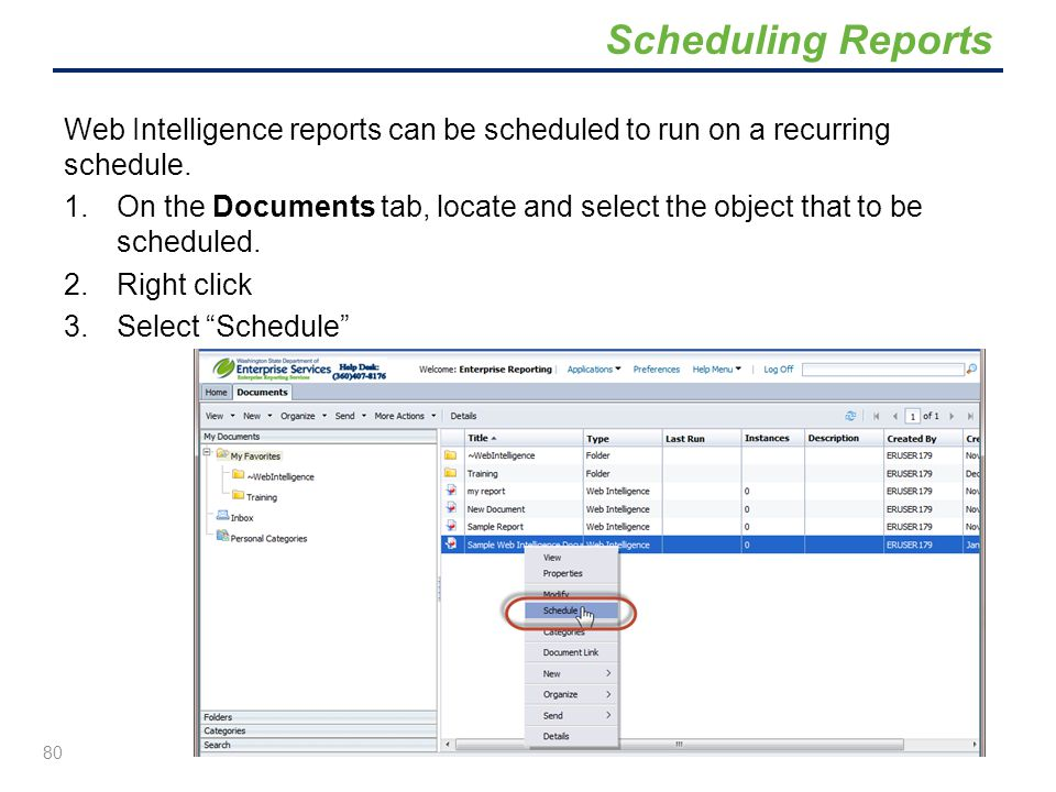 Scheduling Reports Web Intelligence reports can be scheduled to run on a recurring schedule.