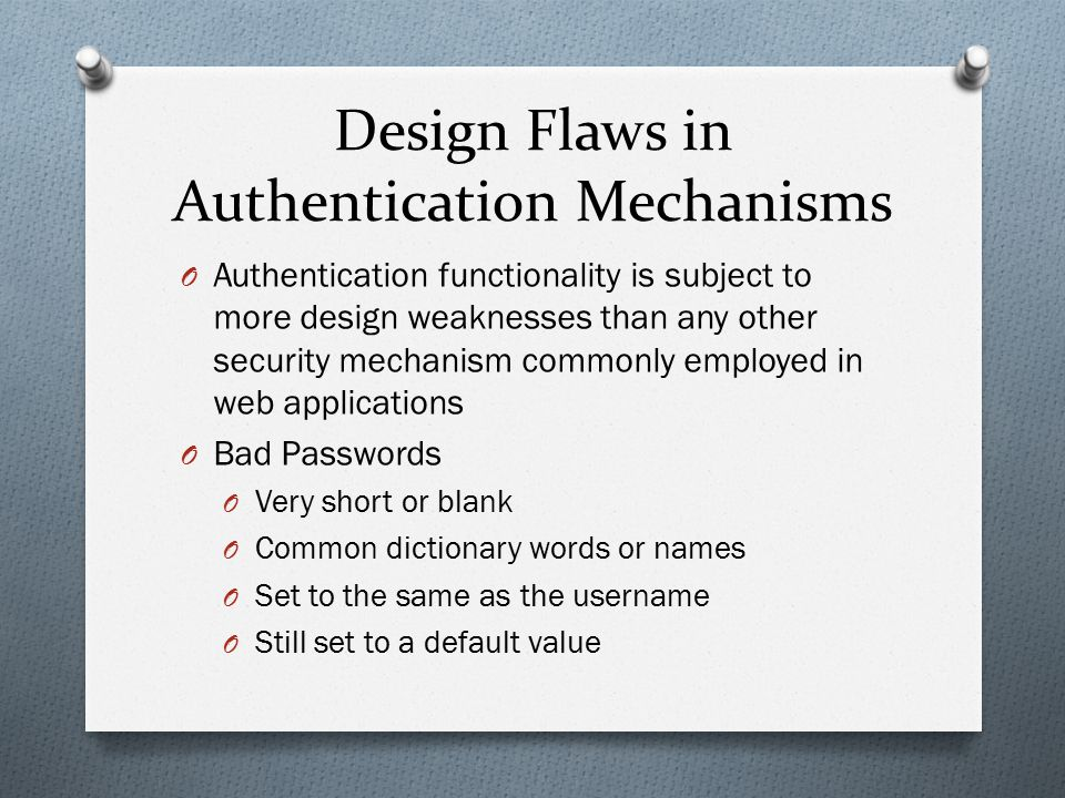 Design Flaws in Authentication Mechanisms