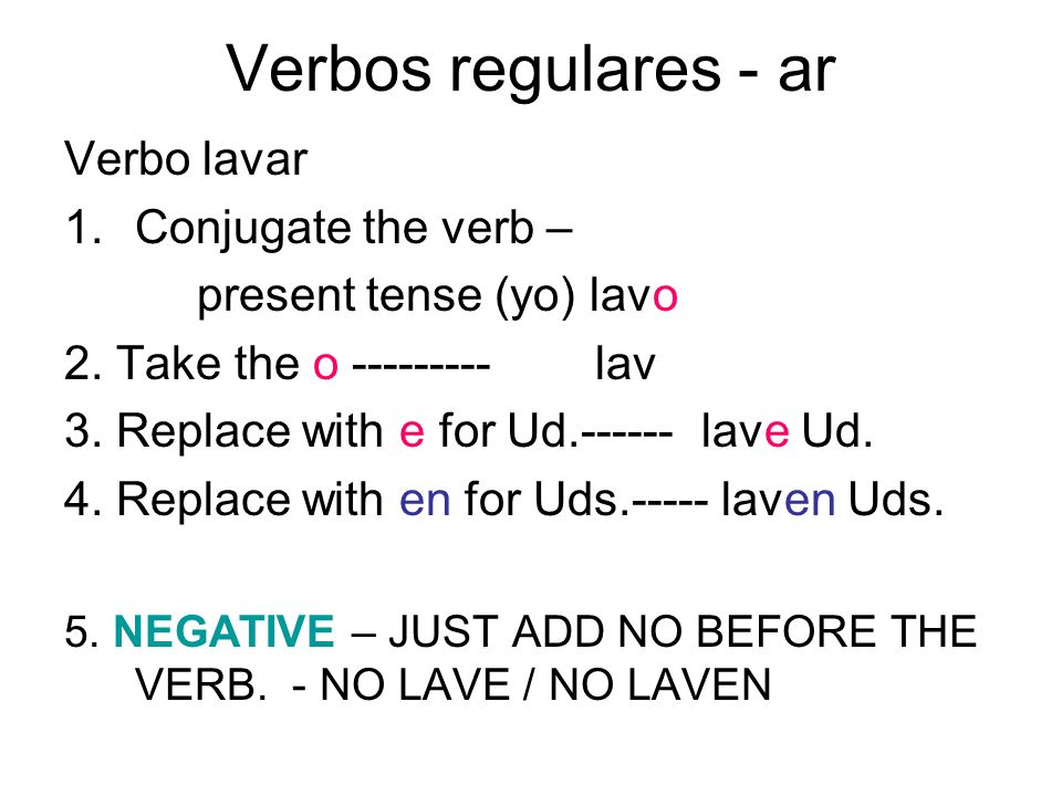 Verbos regulares - ar Verbo lavar Conjugate the verb –