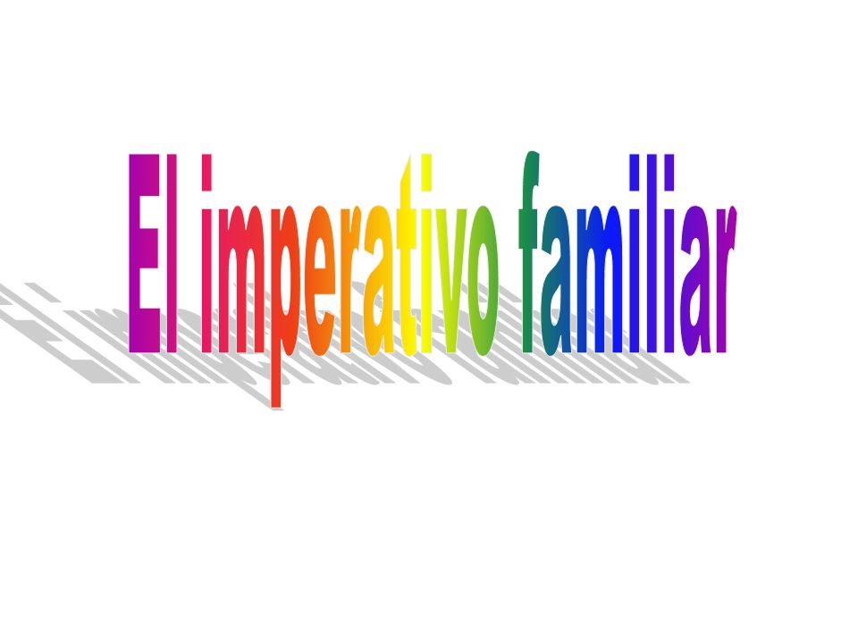 El imperativo familiar