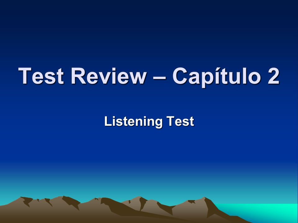 Test Review – Capítulo 2 Listening Test