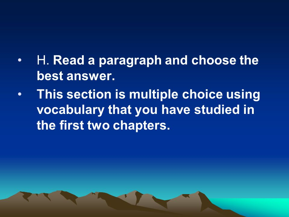 H. Read a paragraph and choose the best answer.