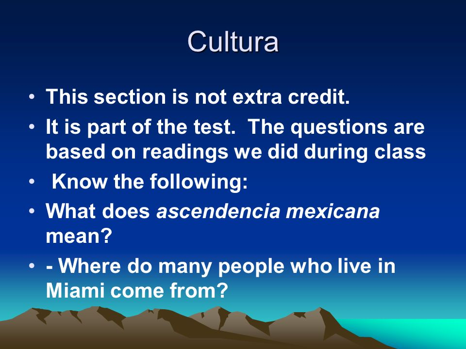 Cultura This section is not extra credit.