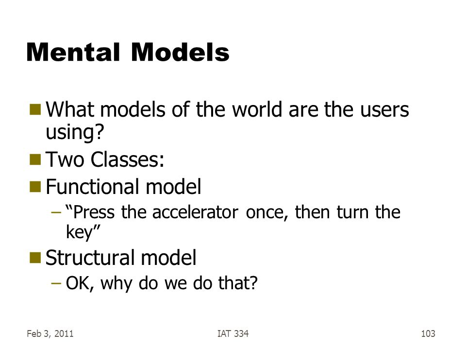 Mental Models What models of the world are the users using