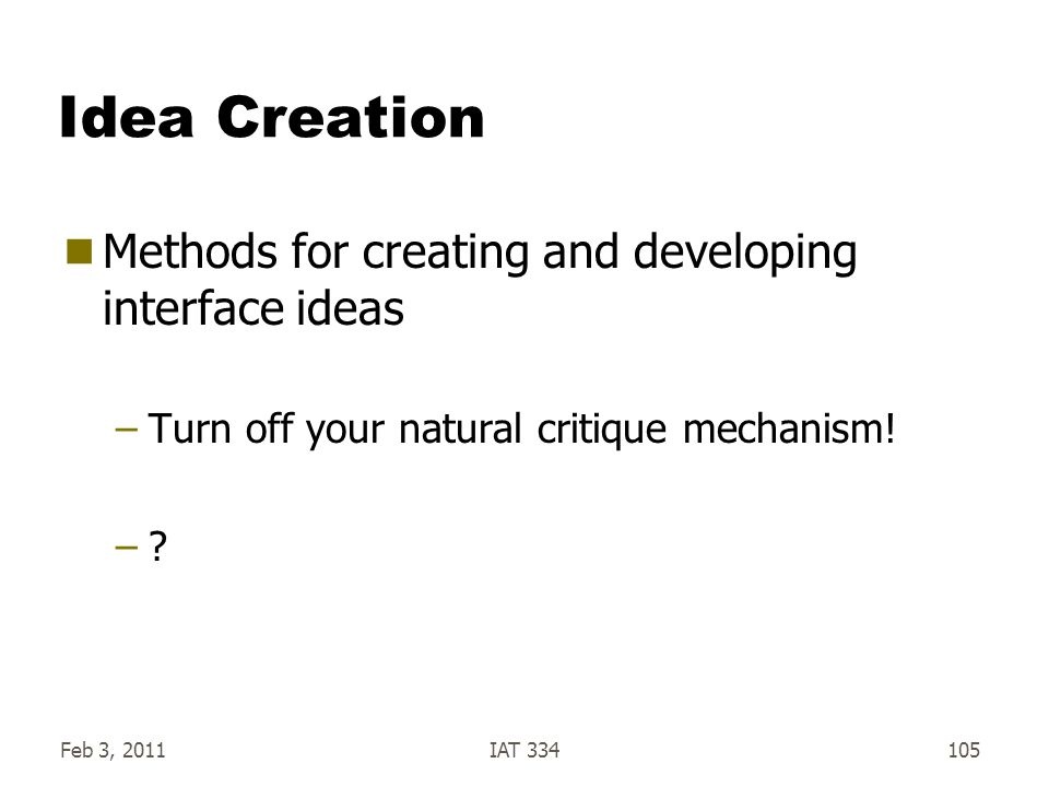 Idea Creation Methods for creating and developing interface ideas