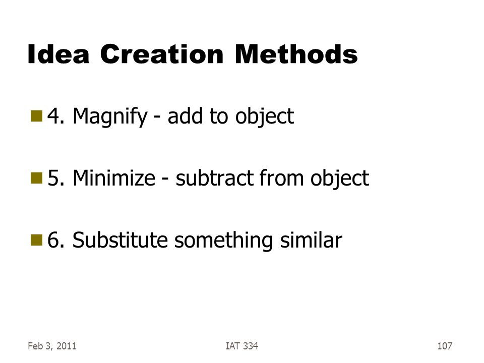 Idea Creation Methods 4. Magnify - add to object