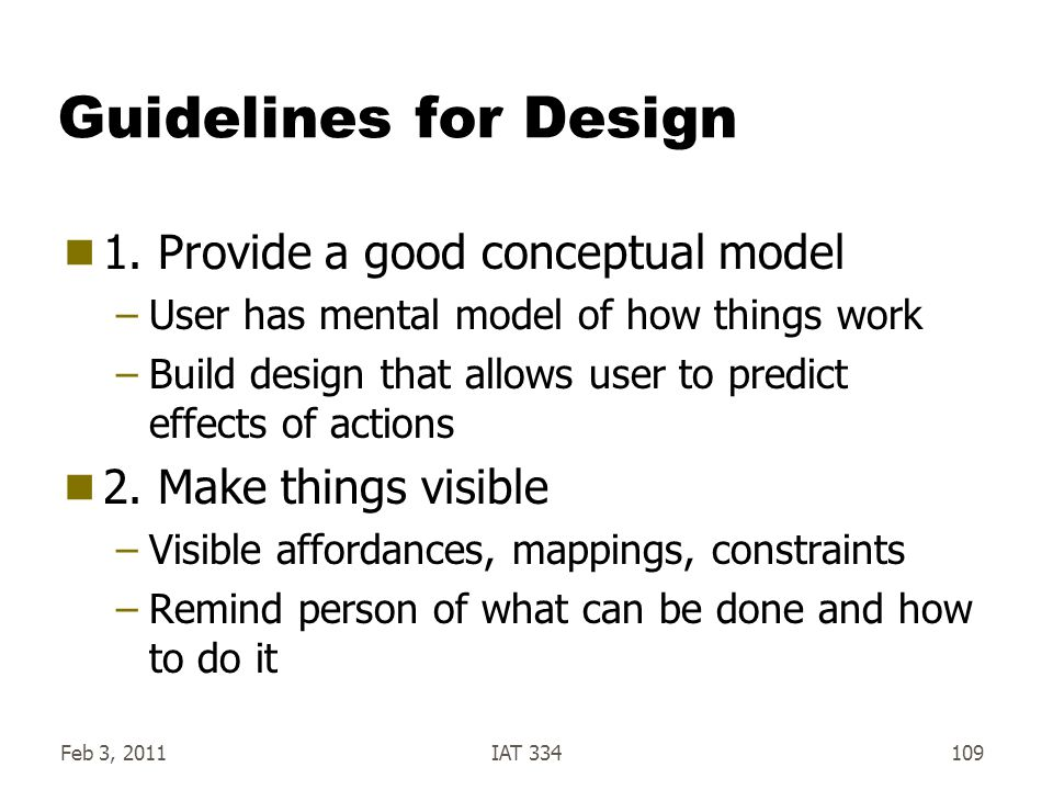 Guidelines for Design 1. Provide a good conceptual model