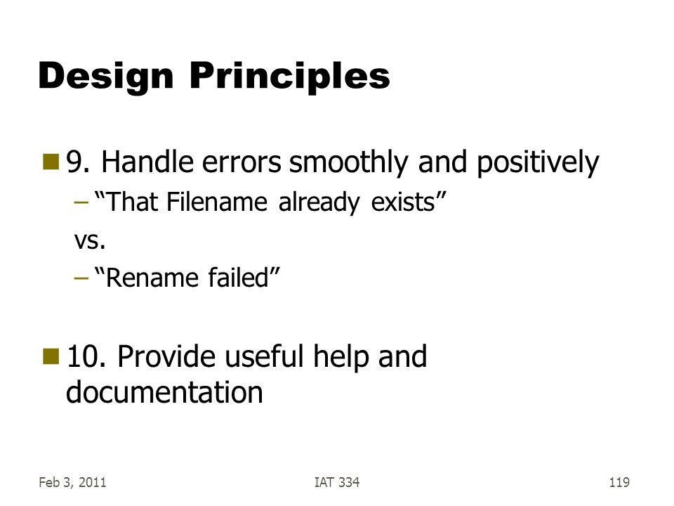 Design Principles 9. Handle errors smoothly and positively