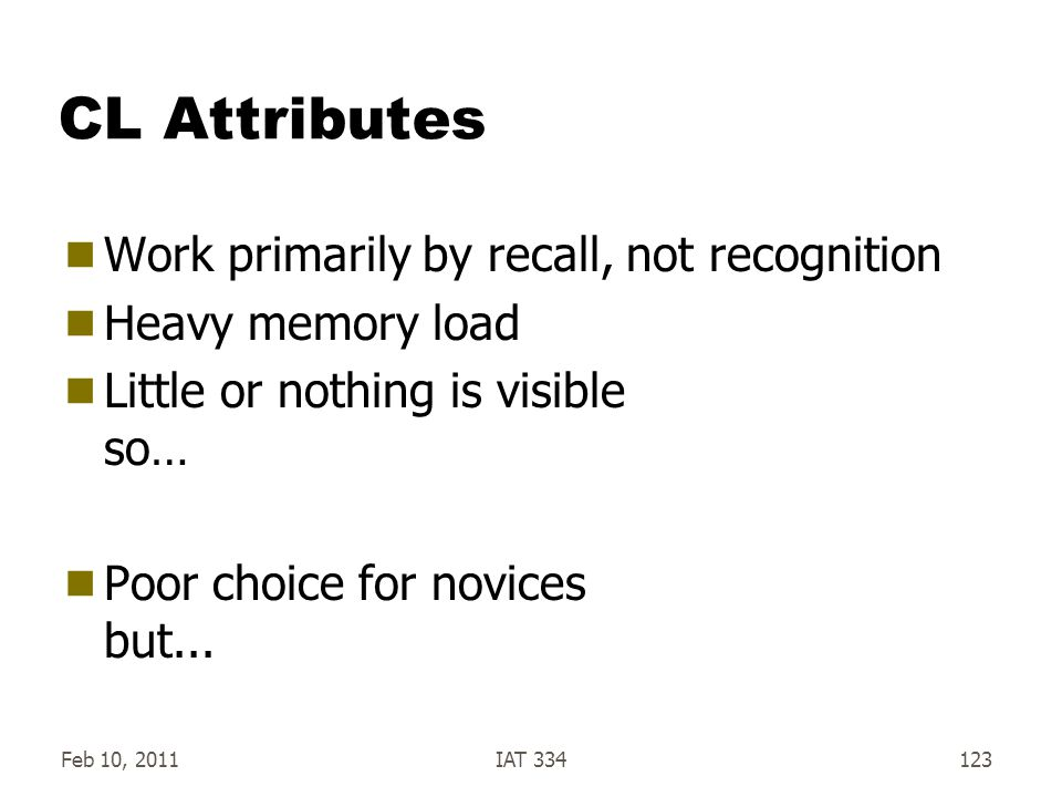CL Attributes Work primarily by recall, not recognition