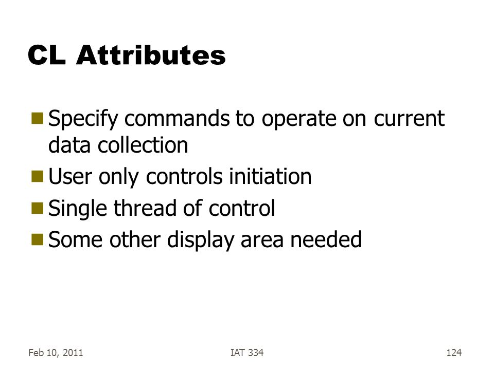 CL Attributes Specify commands to operate on current data collection