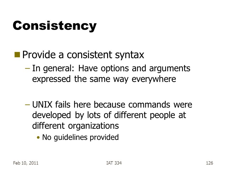 Consistency Provide a consistent syntax