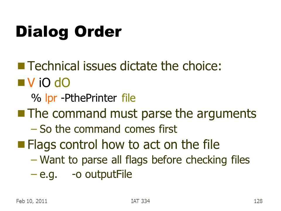Dialog Order Technical issues dictate the choice: V iO dO
