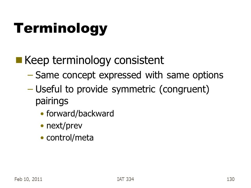 Terminology Keep terminology consistent