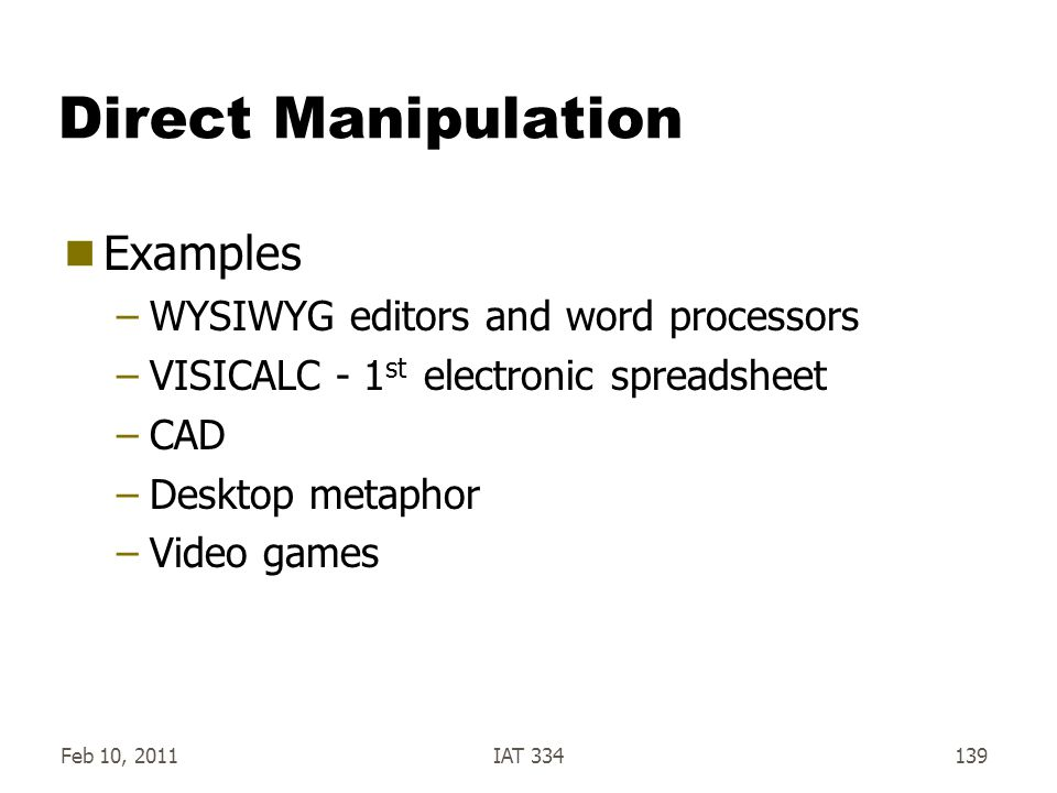 Direct Manipulation Examples WYSIWYG editors and word processors