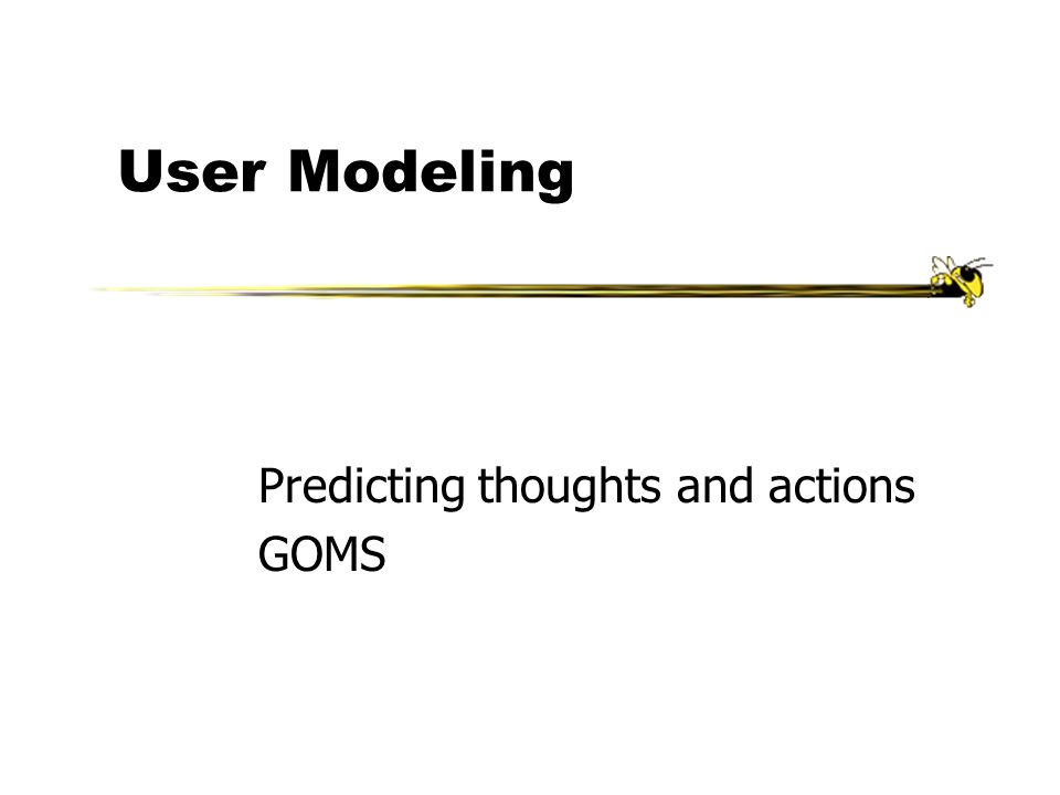 Predicting thoughts and actions GOMS