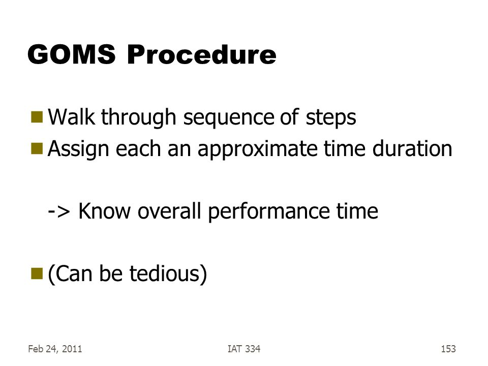 GOMS Procedure Walk through sequence of steps