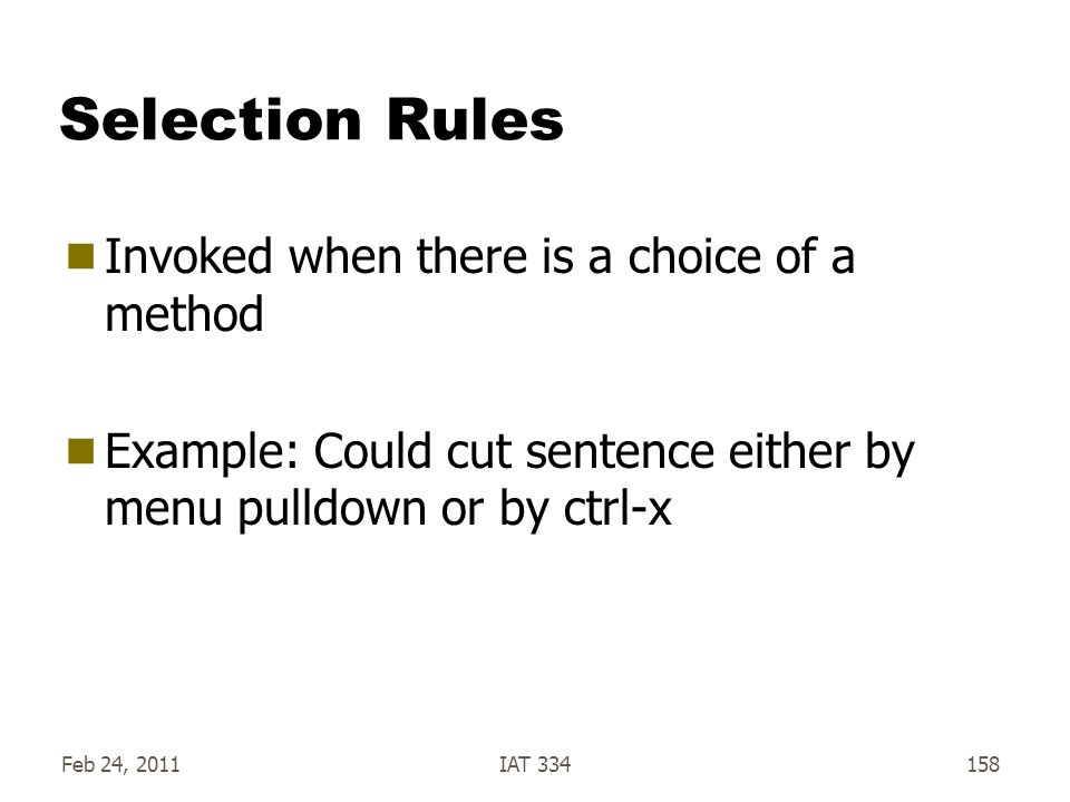 Selection Rules Invoked when there is a choice of a method
