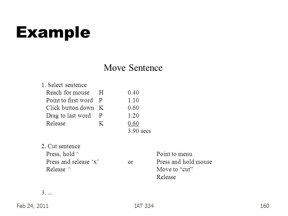 Example Move Sentence 1. Select sentence Reach for mouse H 0.40
