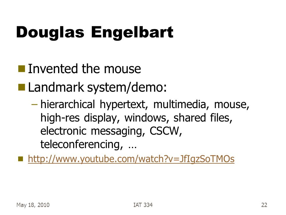 Douglas Engelbart Invented the mouse Landmark system/demo: