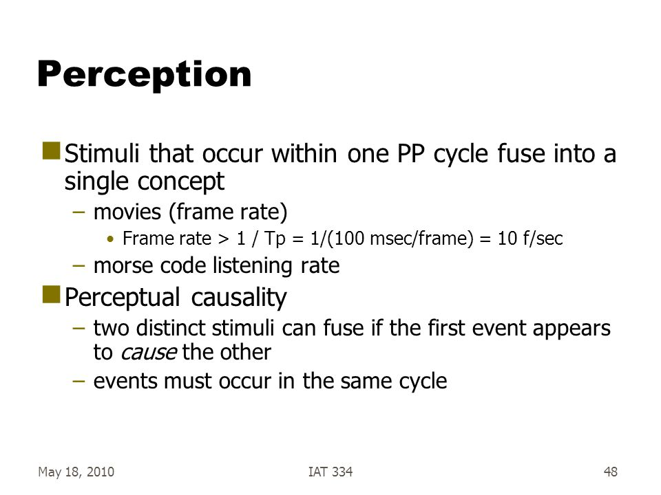 Perception Stimuli that occur within one PP cycle fuse into a single concept. movies (frame rate)