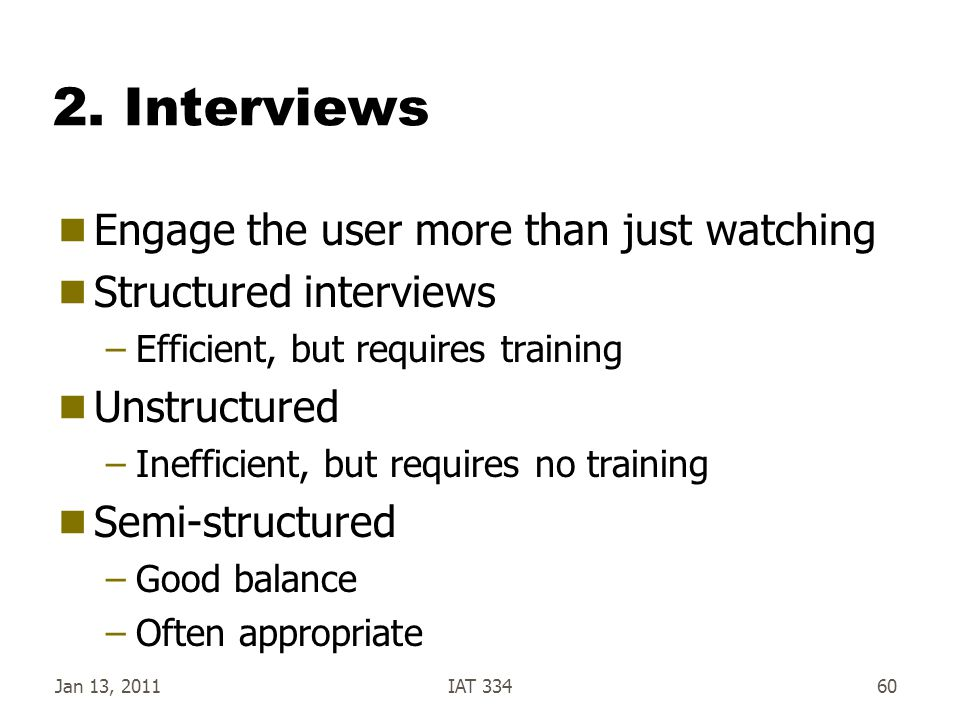 2. Interviews Engage the user more than just watching