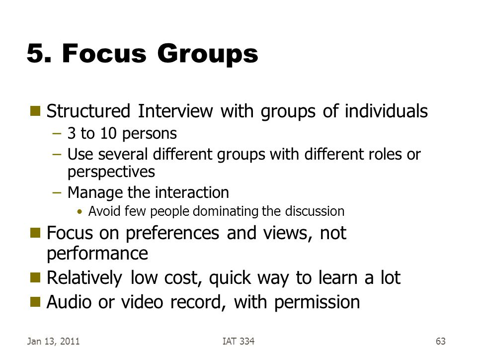 5. Focus Groups Structured Interview with groups of individuals