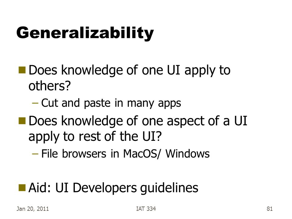 Generalizability Does knowledge of one UI apply to others