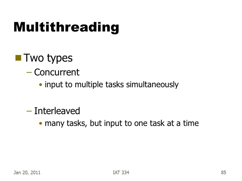 Multithreading Two types Concurrent Interleaved