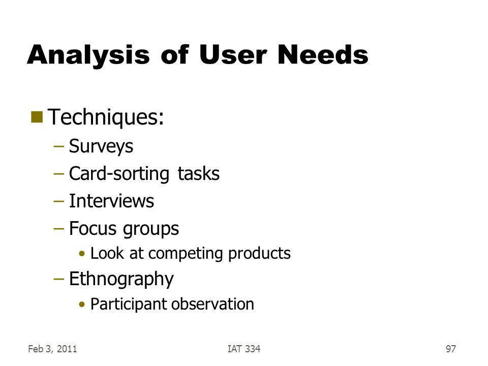 Analysis of User Needs Techniques: Surveys Card-sorting tasks