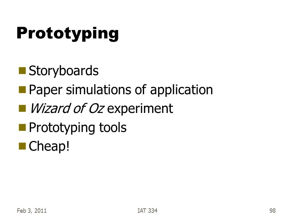 Prototyping Storyboards Paper simulations of application