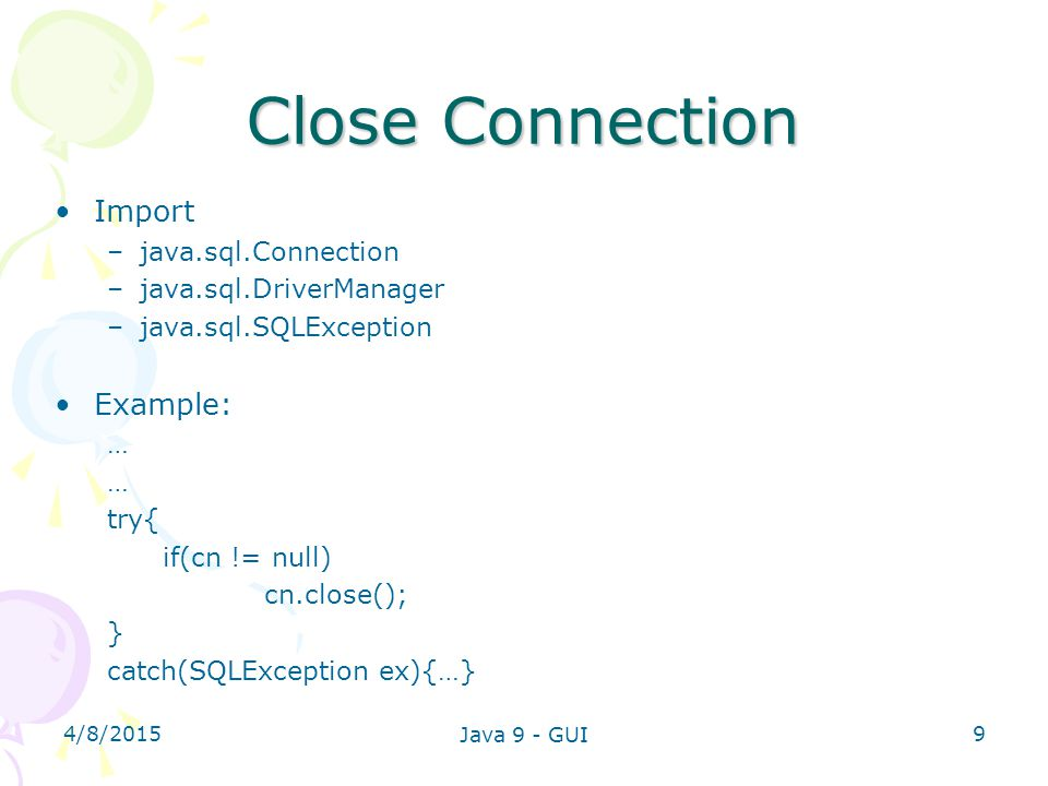 Close Connection Import Example: java.sql.Connection