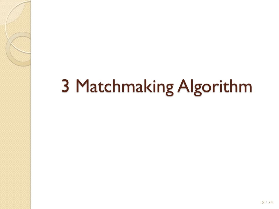 3 Matchmaking Algorithm