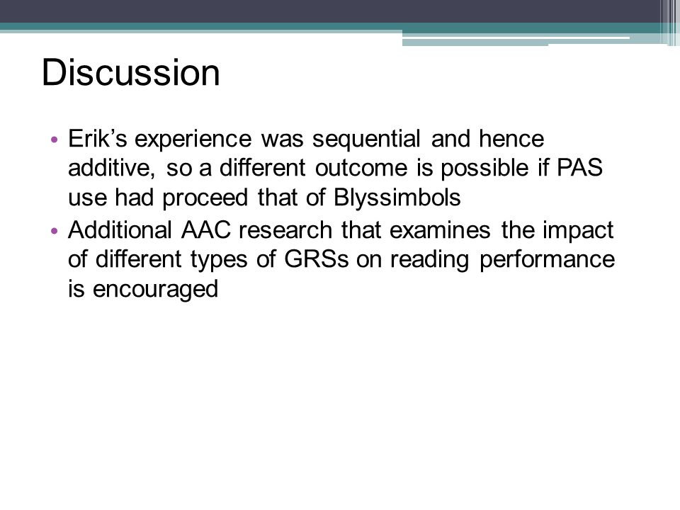 Discussion Erik's experience was sequential and hence additive, so a different outcome is possible if PAS use had proceed that of Blyssimbols.