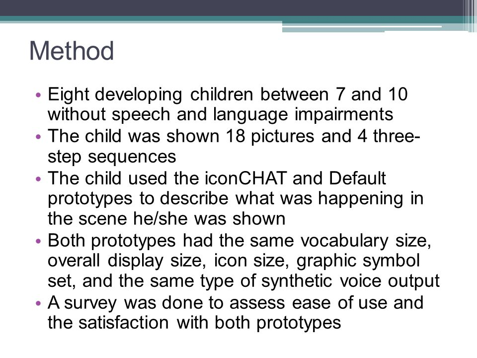 Method Eight developing children between 7 and 10 without speech and language impairments.