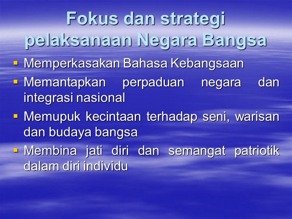 Fokus dan strategi pelaksanaan Negara Bangsa