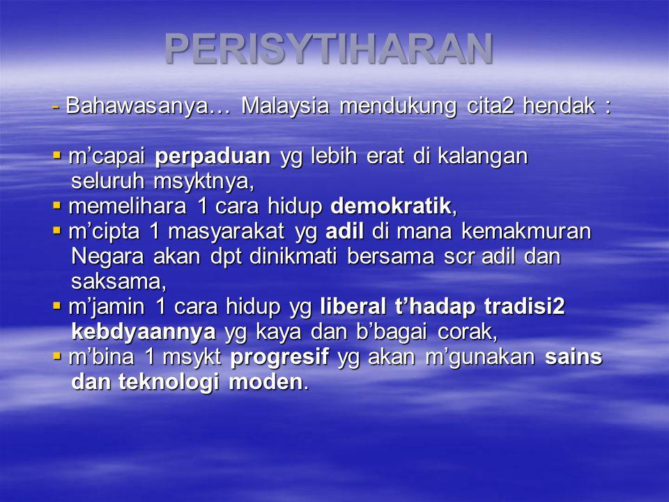 PERISYTIHARAN Bahawasanya… Malaysia mendukung cita2 hendak :