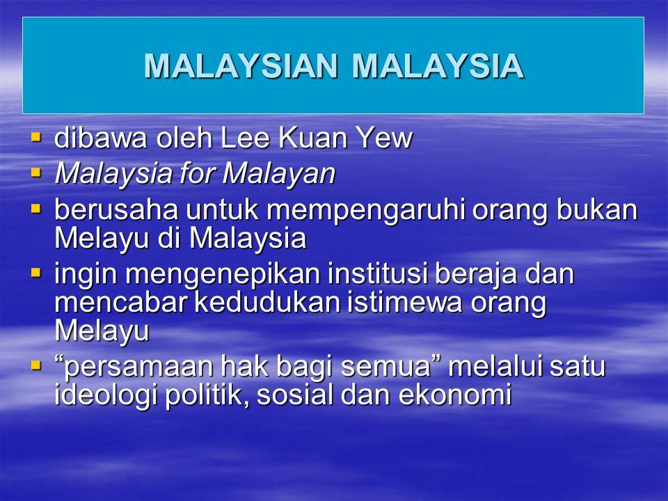 MALAYSIAN MALAYSIA dibawa oleh Lee Kuan Yew Malaysia for Malayan
