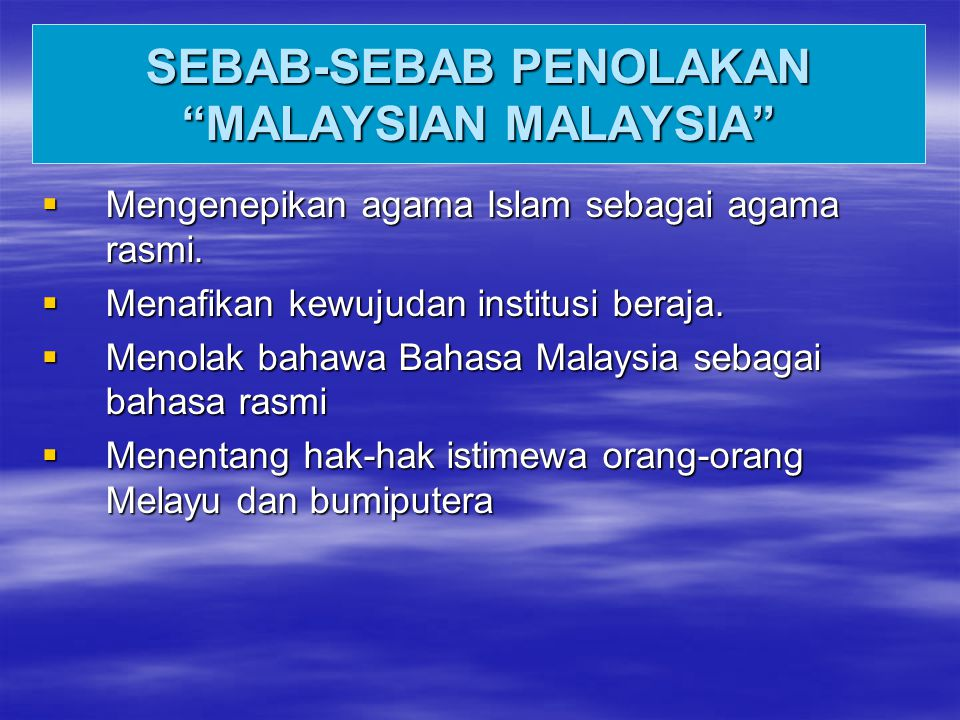SEBAB-SEBAB PENOLAKAN MALAYSIAN MALAYSIA