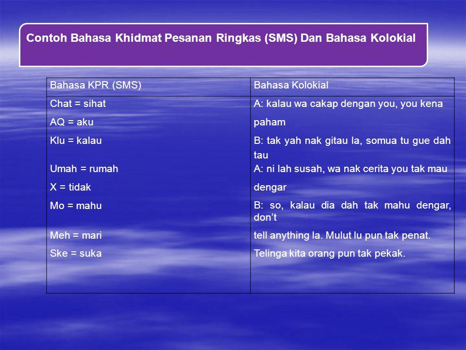 Contoh Bahasa Khidmat Pesanan Ringkas (SMS) Dan Bahasa Kolokial