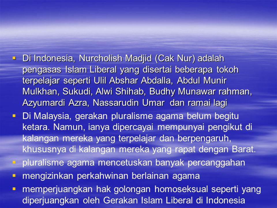 Di Indonesia, Nurcholish Madjid (Cak Nur) adalah pengasas Islam Liberal yang disertai beberapa tokoh terpelajar seperti Ulil Abshar Abdalla, Abdul Munir Mulkhan, Sukudi, Alwi Shihab, Budhy Munawar rahman, Azyumardi Azra, Nassarudin Umar dan ramai lagi