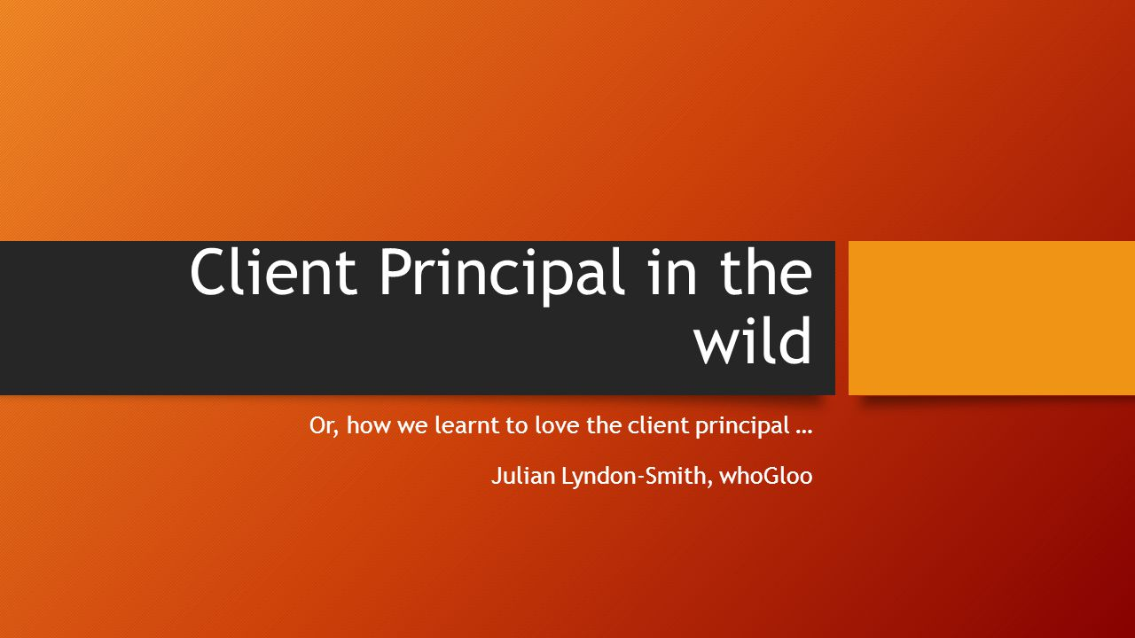 Client Principal in the wild