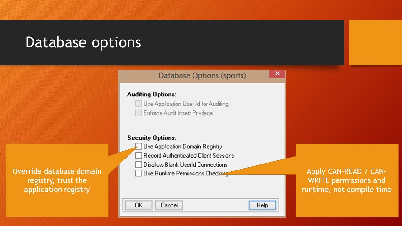 Database options Override database domain registry, trust the application registry.