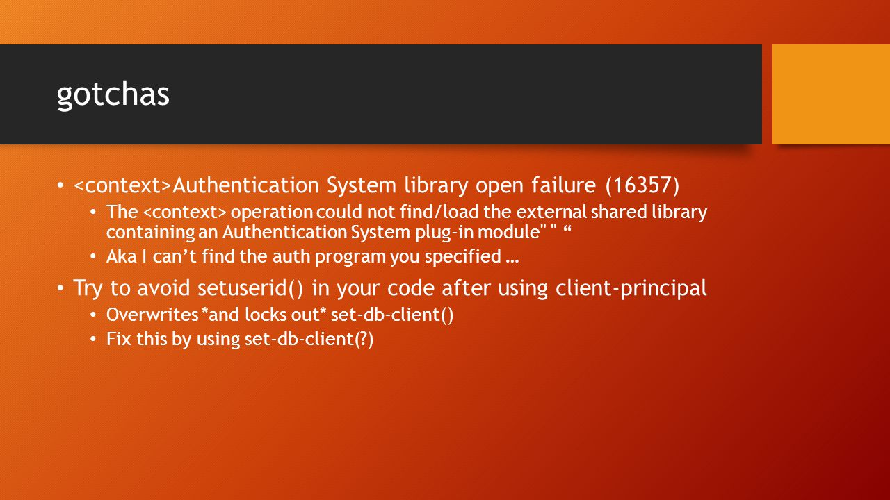 gotchas <context>Authentication System library open failure (16357)