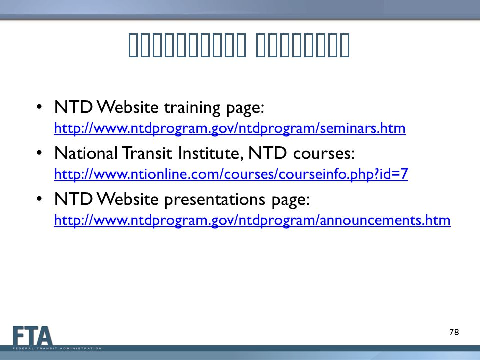 Additional Training NTD Website training page: