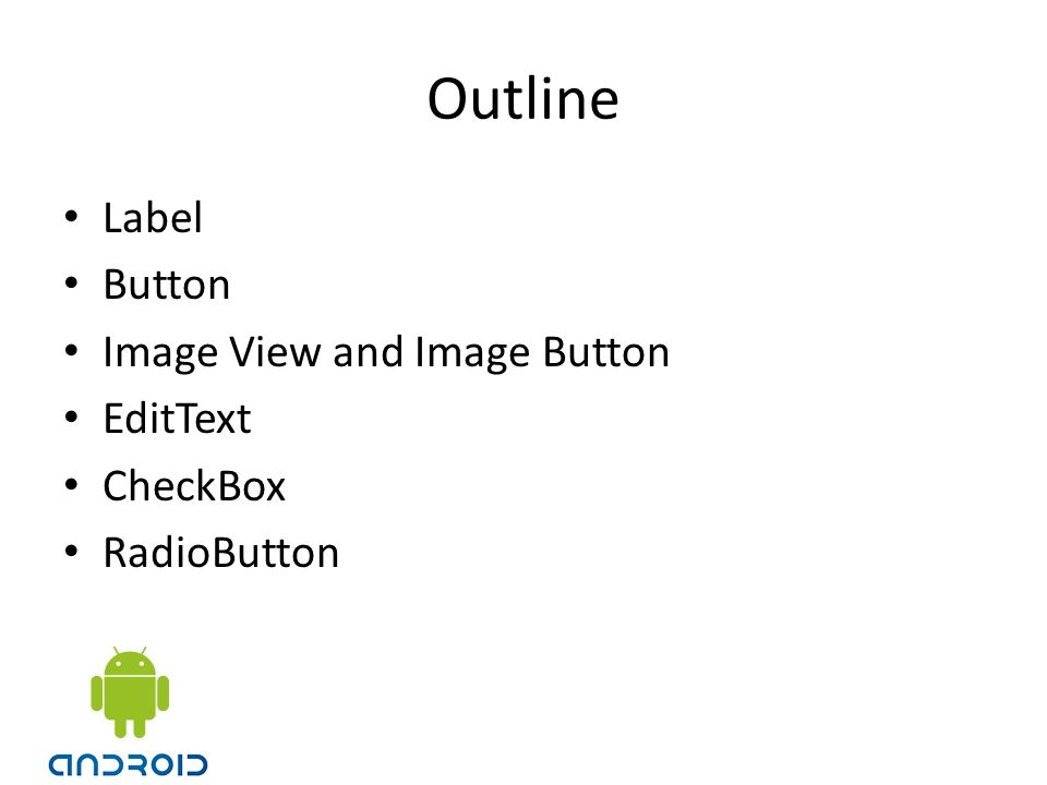 Outline Label Button Image View and Image Button EditText CheckBox
