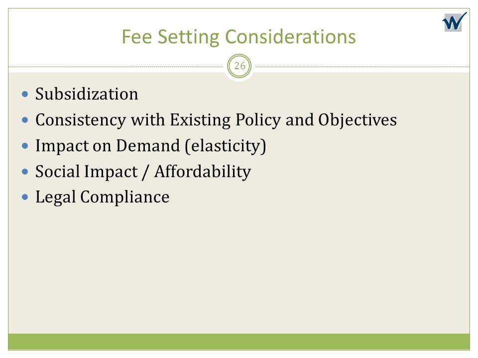 Fee Setting Considerations