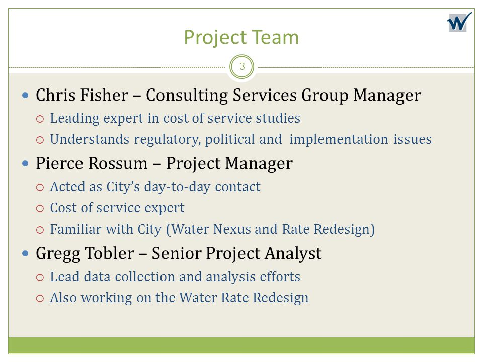 Project Team Chris Fisher – Consulting Services Group Manager