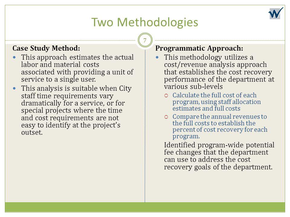 Two Methodologies Case Study Method: